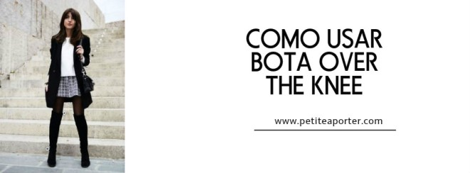 COMO USAR BOTA OVER THE KNEE