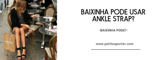 baixinha-pode-usar-ankle-strap-sandalia-de-tira